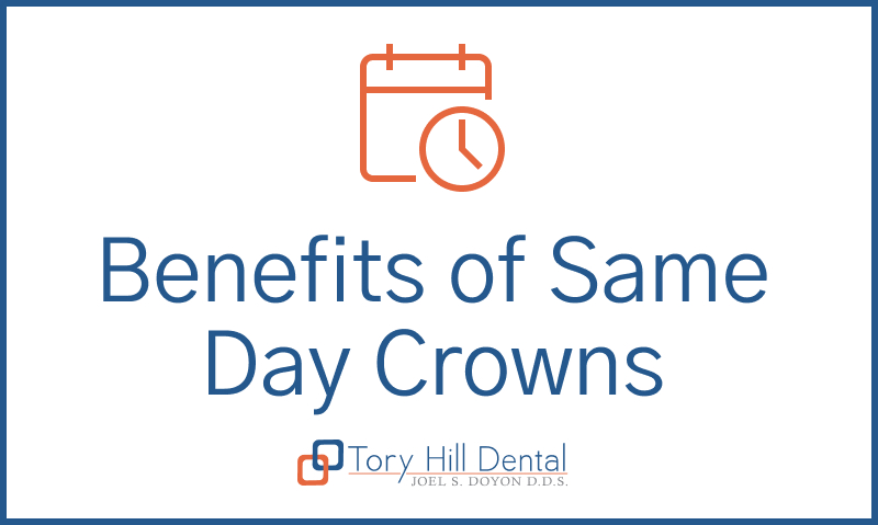 Benefits of Same Day Crowns
